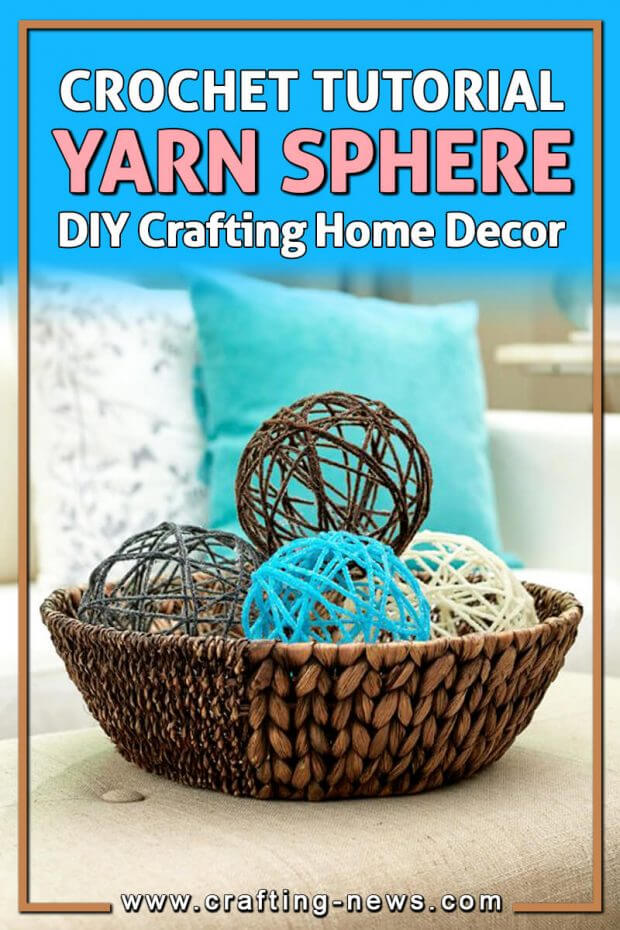 Crochet Yarn Sphere Tutorial