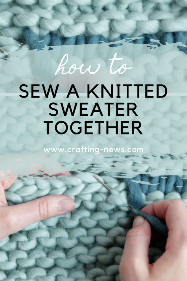 How to Sew A Knitted Sweater Together | Written