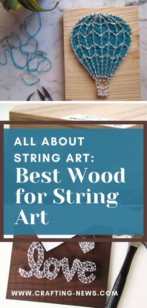 All About String Art: Best Wood for String Art