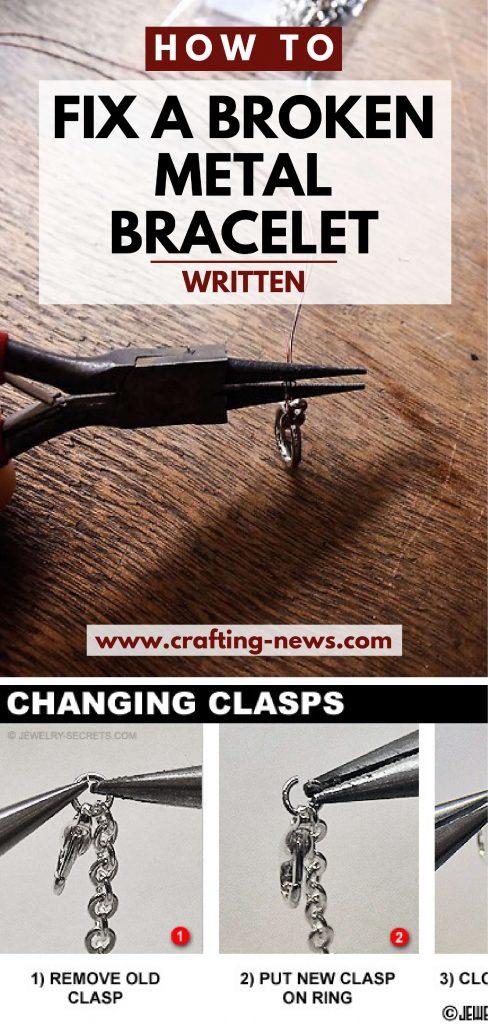 How To Fix A Broken Metal Bracelet Written