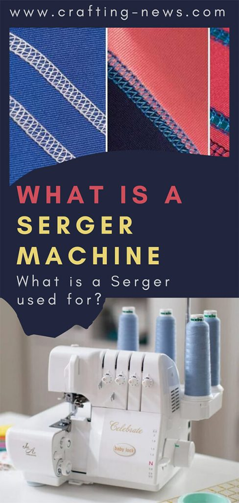 What is a Serger Machine and What is a Serger Used For?