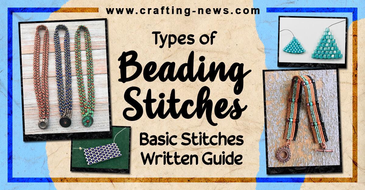 TYPES OF BEADING STITCHES BASIC STITCHES WRITTEN GUIDE