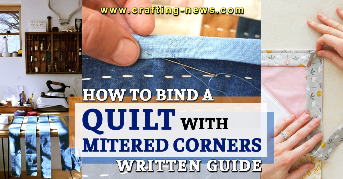 HOW TO BIND A QUILT WITH MITERED CORNERS WRITTEN GUIDE