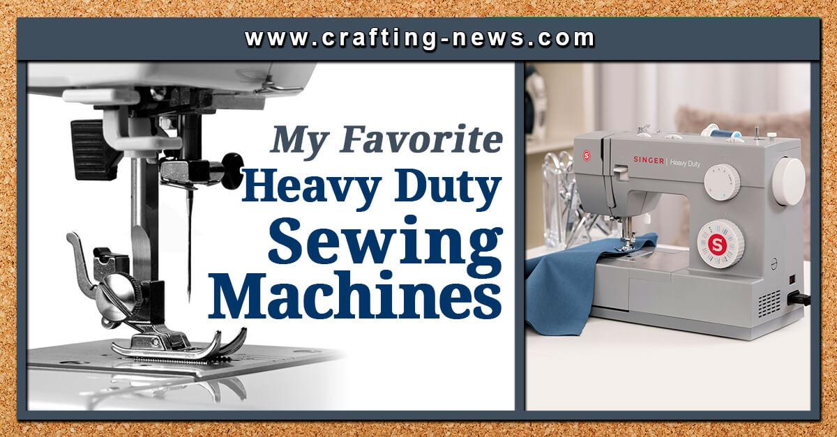 FAVORITE HEAVY DUTY SEWING MACHINES