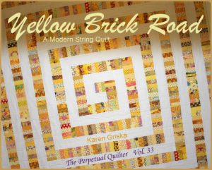 Yellow Brick Road Quilt Pattern by Karen Griska Quilts