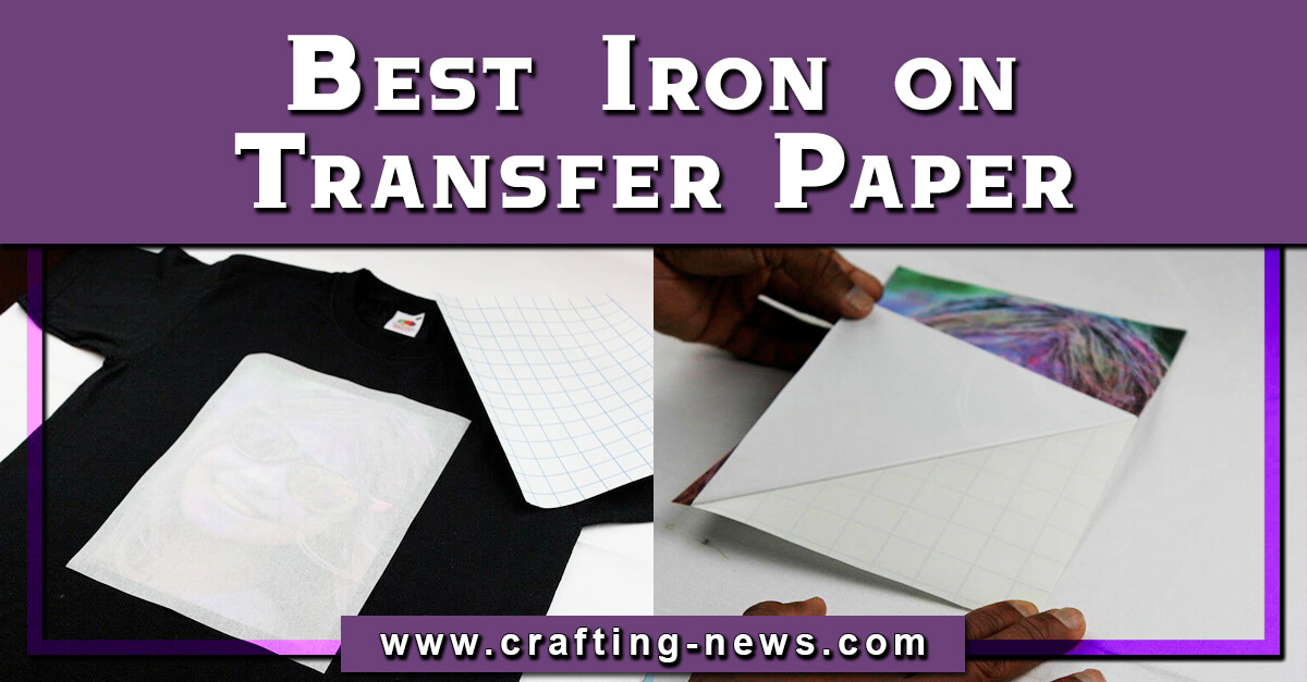 BEST IRON ON TRANSFER PAPER