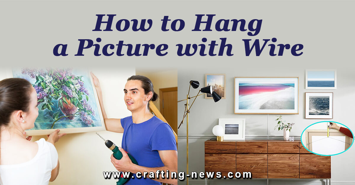 HOW TO HANG A PICTURE WITH WIRE