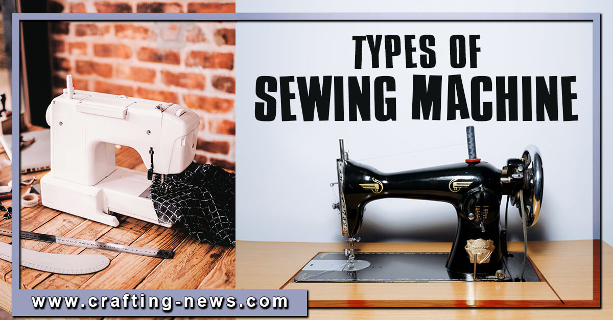 TYPES OF SEWING MACHINE