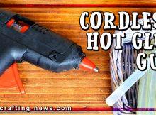 BEST CORDLESS HOT GLUE GUN FOR 2021