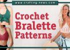 STYLISH CROCHET BRALETTE PATTERNS