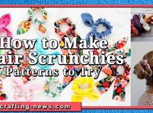 HOW TO MAKE HAIR SCRUNCHIES WITH 20 PATTERNS TO TRY