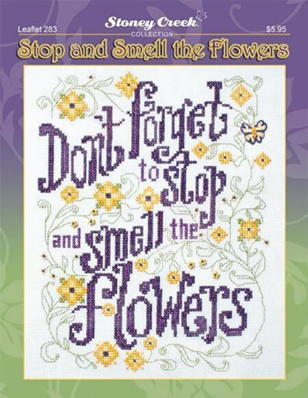 Stop and Smell the Flowers by Stoney Creek Collection cross stitch