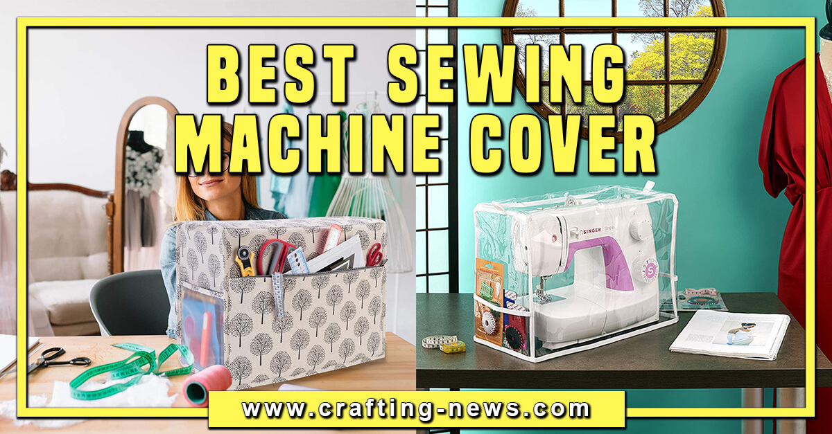 BEST SEWING MACHINE COVER