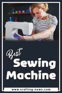 BEST SEWING MACHINE FOR 2021