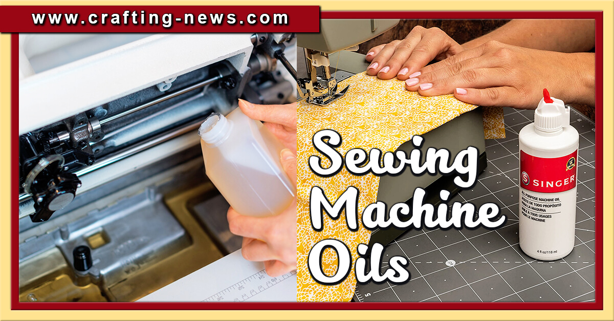 BEST SEWING MACHINE OILS FOR 2021