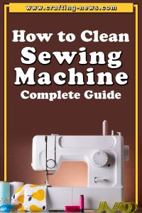 HOW TO CLEAN SEWING MACHINE COMPLETE GUIDE