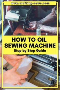 HOW TO OIL SEWING MACHINE STEP BY STEP GUIDE