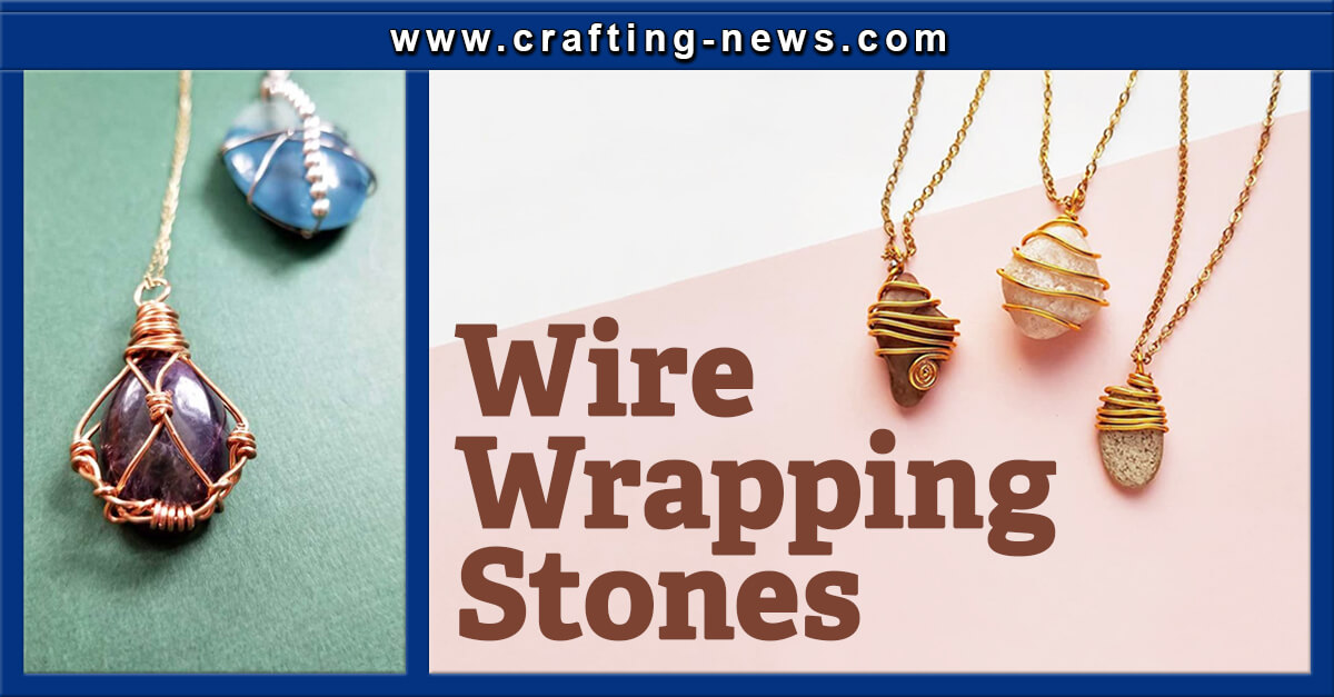 WIRE WRAPPING STONES