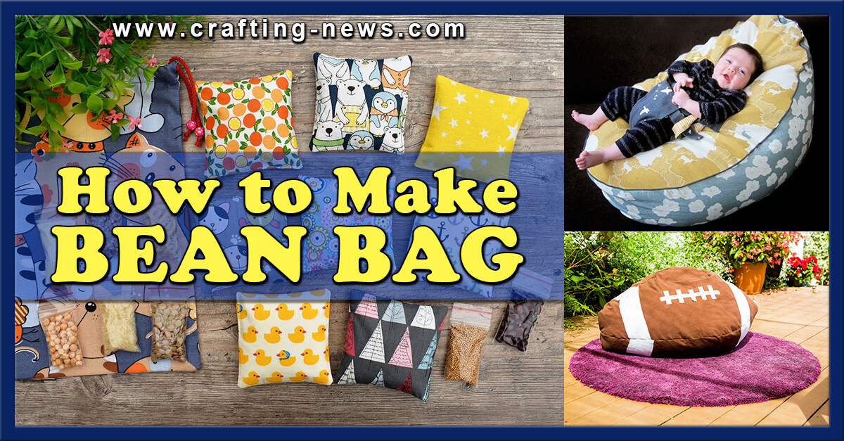 HOW TO MAKE A BEAN BAG WITH 26 BEAN BAG PATTERNS