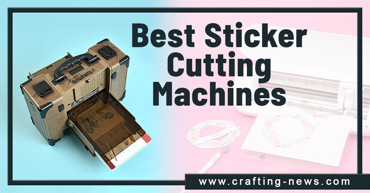 BEST STICKER CUTTING MACHINES
