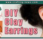 CLAY EARRINGS DIY